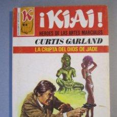 Cómics: KIAI Nº23 / LA CRIPTA DEL DIOS JADE / CURTIS GARLAND / BRUGUERA 1ª EDICIÓN 1977. Lote 155326094