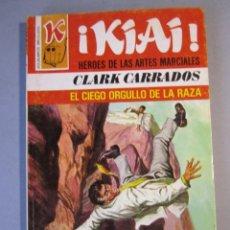 Cómics: KIAI Nº27 / EL CIEGO ORGULLO DE LA RAZA / CLARK CARRADOS / BRUGUERA 1ª EDICIÓN 1977. Lote 155326158