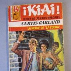 Cómics: KIAI Nº51 / LA NOCHE DE LA COBRA / CURTIS GARLAND / BRUGUERA 1ª EDICIÓN 1977. Lote 155349486