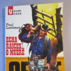 Cómics: COLECCION OESTE Nº54 / ECHA RAICES O MUERE /PAUL LATIMER / EASA / 1ª EDICIÓN 1976. Lote 155385170