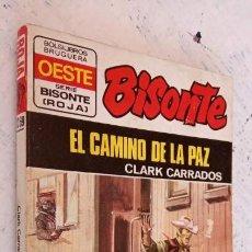 Cómics: BISONTE SERIE ROJA Nº 1369 - CLARK CARRADOS - EL CAMINO DE LA PAZ - . Lote 155991286