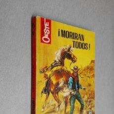 Cómics: ¡MORIRÁN TODOS! / MARCIAL LAFUENTE ESTEFANÍA / HÉROES DEL OESTE Nº 467 / BRUGUERA 2ª ED.. Lote 156098802