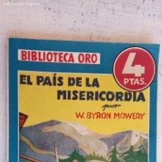 Cómics: BIBLIOTECA ORO AZUL Nº 198 - EL PAÍS DE LA ,ISERICORDIA - W.BYRON MOWERY - MUY NUEVA - 1946 MOLINO. Lote 156916058