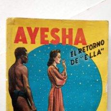 Cómics: HENRI RIDER HAGGARD - AYESHA, EL RETORNO DE ELLA - 1945 ACME AGENCY. Lote 156916466
