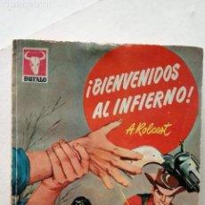 Cómics: BUFALO OESTE Nº 368 DOBLE - 260 PGS. A. ROLCEST - ¡ BIENVENIDOS AL INFIERNO ! - 1960 - ERIKA REMBERG. Lote 156918126