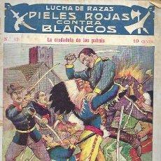 Cómics: LUCHA DE RAZAS. PIELES ROJAS CONTRA BLANCOS. Nº 42. AÑOS 20-30. Lote 159529788