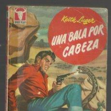 Cómics: UNA BALA POR CABEZA. KEITH LUGER. COLECCION BUFALO, Nº 168. EDITORIAL BRUGUERA, 1957. Lote 162456494