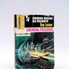 Cómics: LA CONQUISTA DEL ESPACIO 460. NEGRAS AGUAS DE MUERTE (RAY LESTER) BRUGUERA BOLSILIBROS, 1979. Lote 211824368