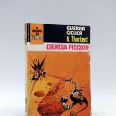 Cómics: LA CONQUISTA DEL ESPACIO 539. GUERRA CÍCLICA (A. THORKENT) BRUGUERA BOLSILIBROS, 1980. Lote 211824450