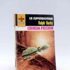 Cómics: LA CONQUISTA DEL ESPACIO 547. LA SUPERBOMBA (RALPH BARBY) BRUGUERA BOLSILIBROS, 1981. Lote 211824470