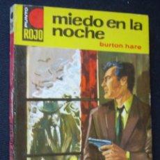 Cómics: MIEDO EN LA NOCHE. BURTON HARE. COLECCION PUNTO ROJO, Nº 204. BRUGUERA 1966. 1ª EDICION. Lote 166686026