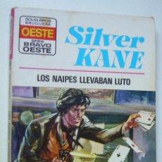 Cómics: LOS NAIPES LEVABAN LUTO. SILVER KANE. SERIE BRAVO OESTE Nº 707. ED. BRUGUERA, 1974 1ª EDICION. Lote 169797240
