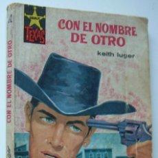 Cómics: CON EL NOMBRE DE OTRO. KEITH LUGER. SERIE SALVAJE TEXAS Nº 312. ED. BRUGUERA, 1962 1ª EDICION. Lote 169798180