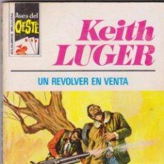 Cómics: ASES DEL OESTE - KEITH LUGER - Nº 854: UN REVOLVER EN VENTA - AÑO 1975 - PERFECTO ESTADO. Lote 171765402