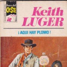 Cómics: ASES DEL OESTE - KEITH LUGER - Nº 938: ¡AQUÍ HAY PLOMO! - AÑO 1977 - BUEN ESTADO. Lote 171767802