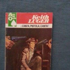 Cómics: CANTA PISTOLA CANTA - KEITH LUGER - ASES DEL OESTE 1119. Lote 172572005