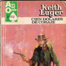 Cómics: NÚMERO 1224: CIEN DÓLARES DE CORAJE - KEITH LUGER - ASES DEL OESTE - AÑO 1983. Lote 175867312