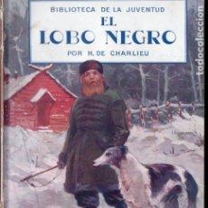 Cómics: H. CHARLIEU : EL LOBO NEGRO (SEGUÍ, S,F.) 8 CUADERNOS, COMPLETO. Lote 177677905