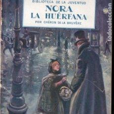 Cómics: DE LA BRUYÈRE : NORA LA HUÉRFANA (SEGUÍ, S,F.) 7 CUADERNOS, COMPLETO. Lote 177677975