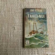 Cómics: LAS MASCOTAS DE LA TAHITI NUI / JAIME BUSTOS M , COLECCION ALCOTAN Nº 175. Lote 178800336