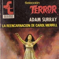 Cómics: BOLSILIBROS PULP, SELECCION TERROR, BRUGUERA, Nº 388: LA REENCARNACION DE CAROL MERRILL - ADAM SURRA. Lote 179019045