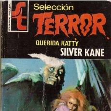 Cómics: BOLSILIBROS PULP, SELECCION TERROR, BRUGUERA, Nº 9: QUERIDA KATTY - SILVER KANE. Lote 179019165