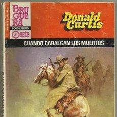 Cómics: CUANDO CABALGAN LOS MUERTOS (DONALD CURTIS) / BISONTE SERIE ROJA, 1885 - BOLSILIBROS BRUGUERA, 1984. Lote 179048847