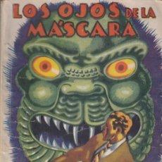 Cómics: LOS OJOS DE LA MASCARA - EDUARDO LETAILLEUR - LA NOVELA AVENTURA Nº 72 - 1935 #. Lote 180167325