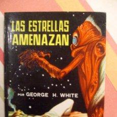 Cómics: LAS ESTRELLAS AMENAZAN GEORGE H. WHITE BOLSILIBROS LUCHADORES DEL ESPACIO Nº 47 CIENCIA FICCION. Lote 183833443