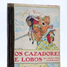 Cómics: COLECCIÓN AVENTURA. LOS CAZADORES DE LOBOS (JAMES OLIVER CURWOOD) JUVENTUD, 1926. Lote 184036975