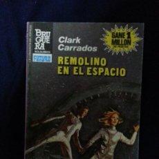 Fumetti: REMOLINO EN EL ESPACIO - CLARK CARRADOS - LA CONQUISTA DEL ESPACIO 773. Lote 191256503