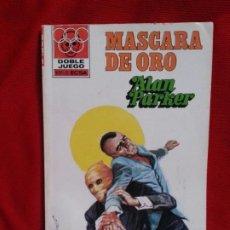 Cómics: MASCARA DE ORO - ALAN PARKER - DOBLE JUEGO 40. Lote 191681531