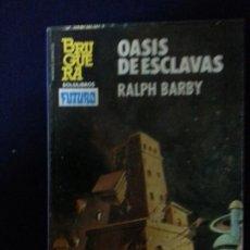 Cómics: OASIS DE ESCLAVAS - RALPH BARBY - HEROES DEL ESPACIO 232 . Lote 191682823