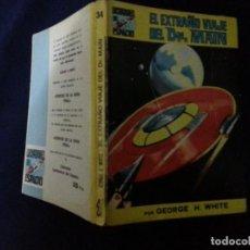 Cómics: EL EXTRAÑO VIAJE DEL DR. MAIN - GEORGE H. WHITE - LUCHADORES DEL ESPACIO 34. Lote 191684386