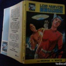 Cómics: LOS NUEVOS BRUJOS - GEORGE H. WHITE - LUCHADORES DEL ESPACIO 36. Lote 191684521