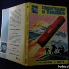 Cómics: CONQUISTAREMOS LA TIERRA - GEORGE H. WHITE - LUCHADORES DEL ESPACIO 37. Lote 191684640