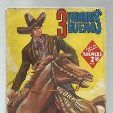Cómics: COLECCIÓN HOMBRES AUDACES 47, 3 HOMBRES BUENOS 13: HA MUERTO UN RURAL, 1946, MOLINO. COLECCIÓN A.T.. Lote 191832100