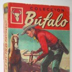 Cómics: LA LEY EN EL REVOLVER. A. ROLCEST. COLECCION BUFALO, Nº 115. EDITORIAL BRUGUERA, 1958 1ª ED.. Lote 192065743