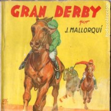 Cómics: J. MALLORQUÍ . GRAN DERBY (NOVELA DEPORTIVA MOLINO, 1943). Lote 193719873