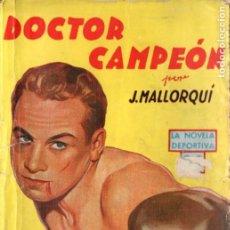 Cómics: J. MALLORQUÍ . DOCTOR CAMPEÓN (NOVELA DEPORTIVA MOLINO ARGENTINA, 1941). Lote 193720216