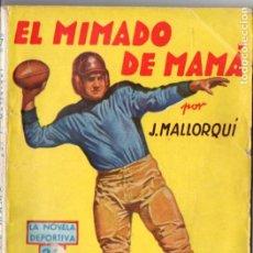 Cómics: J. MALLORQUÍ . EL MIMADO DE MAMÁ (NOVELA DEPORTIVA MOLINO ARGENTINA, C. 1940). Lote 193720786
