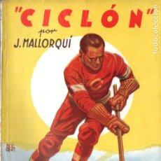 Cómics: J. MALLORQUÍ . CICLÓN (NOVELA DEPORTIVA MOLINO ARGENTINA, 1939). Lote 193721217
