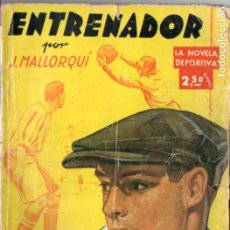 Cómics: J. MALLORQUÍ . ENTRENADOR (NOVELA DEPORTIVA MOLINO, 1942). Lote 193721382