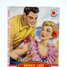 Cómics: COLECCIÓN PIMPINELA 270. EL SOL SALE OTRA VEZ (AMPARO LARA) 1951. CON DEDICATORIA. Lote 194707680