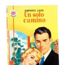 Cómics: COLECCIÓN AMAPOLA 163. UN SOLO CAMINO (AMPARO LARA) BRUGUERA BOLSILIBROS, 1955. CON DEDICATORIA. Lote 194707695