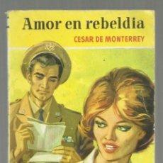 Cómics: AMOR EN REBELDIA. CESAR DE MONTERREY. COLECCION CAMELIA, Nº 393. EDITORIAL BRUGUERA, 1961. Lote 194723221