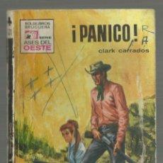 Cómics: ¡PANICO! CLARK CARRADOS. SERIE ASES DEL OESTE, Nº 631 EDITORIAL BRUGUERA, 1971. Lote 195150652