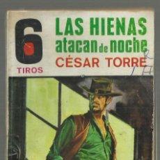 Cómics: LAS HIENAS ATACAN DE NOCHE. CESAR TORRE. COLECCION SEIS TIROS, Nº 421 EDICIONES TORAY, 1970. Lote 195151137
