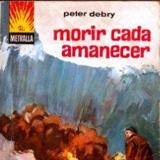 Cómics: METRALLA; EDITORIAL BRUGUERA; MORIR CADA AMANECER, Nº 79, PETER DEBRY. Lote 195182145