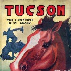 Cómics: F. DE LUCAS GILABERT . TUCSON - VIDA Y AVENTURAS DE UN CABALLO (IRIS BRUGUERA EXTRA, 1943). Lote 195308550